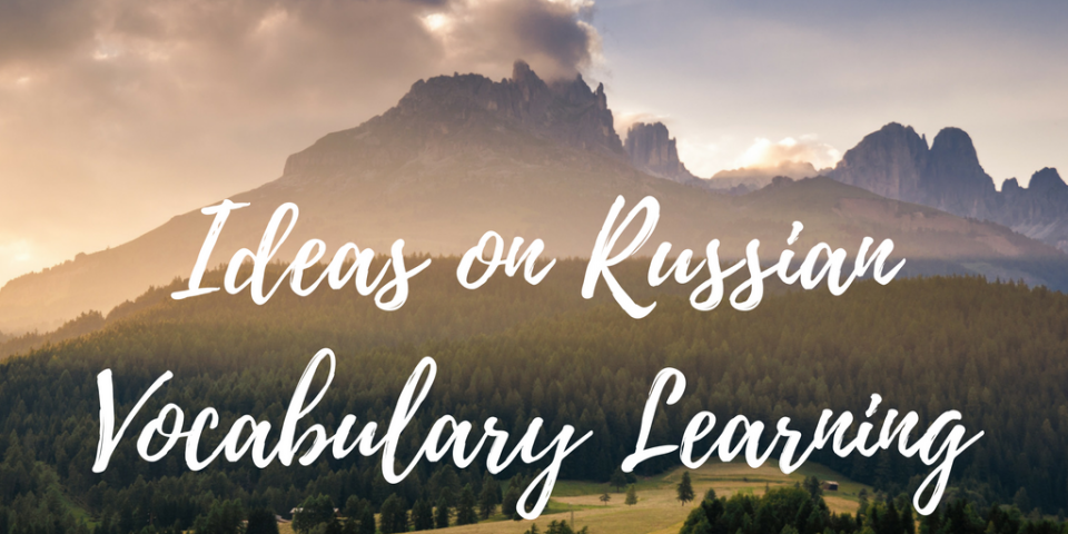 Ideas on Russian Vocabulary Learning